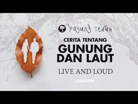 Payung Teduh - Cerita Tentang Gunung Dan Laut (Live And Loud)