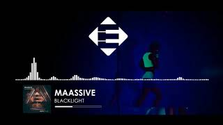 MAASSIVE - Blacklight (Original Mix)