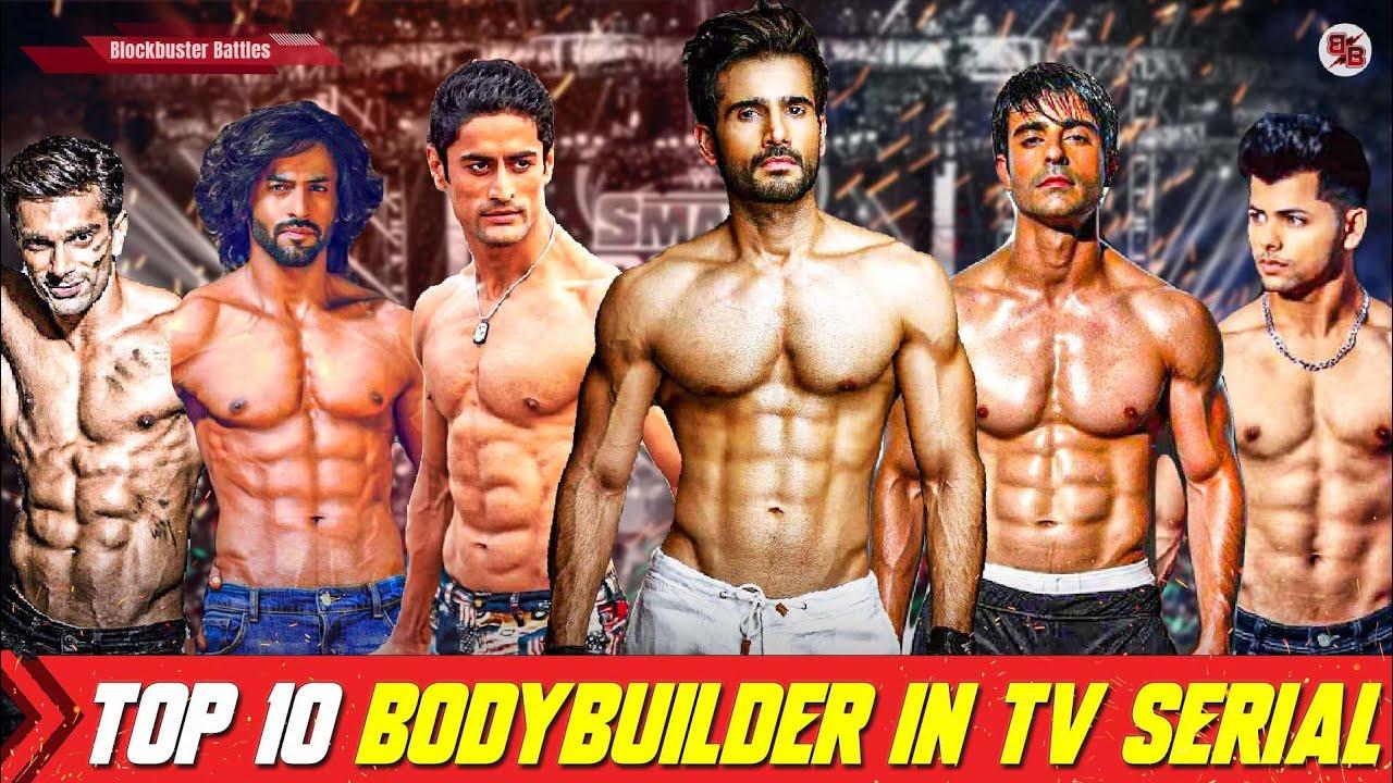 Top 10 Best Bodybuilders In TV Serial, Top 10 Bodybuilders In India Tv Serial, Indian Television Act