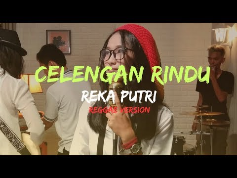 Celengan Rindu Cover By Reka Putri Reggae Version Lirik