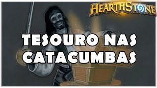 HEARTHSTONE - TAVERNA TESOURO NAS CATACUMBAS!