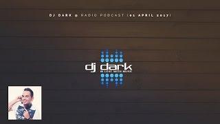 Dj Dark Radio Podcast (01 April 2017)