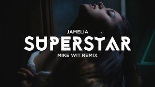 Jamelia - Superstar (Mike Wit Remix)