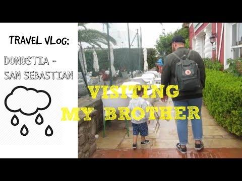 TRAVEL VLOG: DONOSTIA -SAN SEBASTIAN. VISITING MY BROTHER