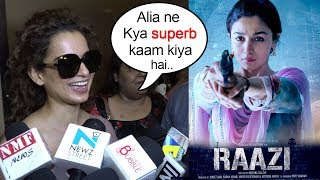 Kangana Ranaut's Amazing Reaction On Alia Bhat's Raazi Movie Crossing 100 Crores At Box Office