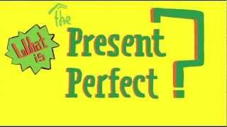 Understanding The Present Perfect