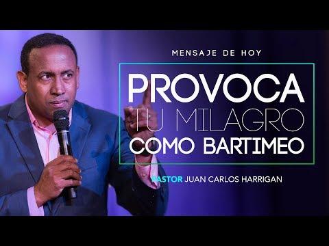 PROVOCANDO TU MILAGRO COMO BARTIMEO | Pastor Juan Carlos Harrigan |