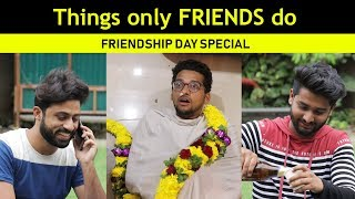 Things only FRIENDS do | Friendship Day Special | Funcho Entertainment | FC
