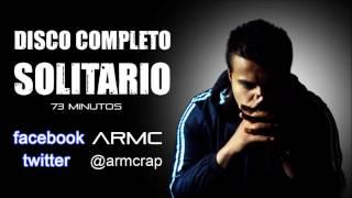 DISCO COMPLETO SOLITARIO / ARMC / 73 min / ES BUEN HIPHOP / Rap Gospel / Mexicano