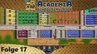 Academia: School Simulator - Umbau abgeschlossen - Let's Play #17 - Deutsch - German