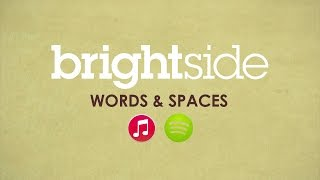 Watch Brightside Words  Spaces video