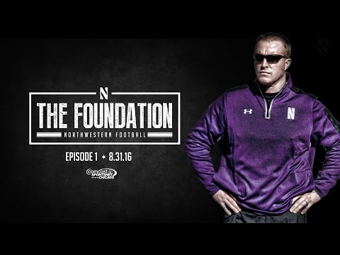 "Northwestern Football - ""The Foundation"" 2016 - Episode 1 (8/31/16)"