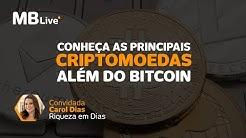 MBLive - Conheça as principais criptomoedas além do Bitcoin, convidada Carol Dias