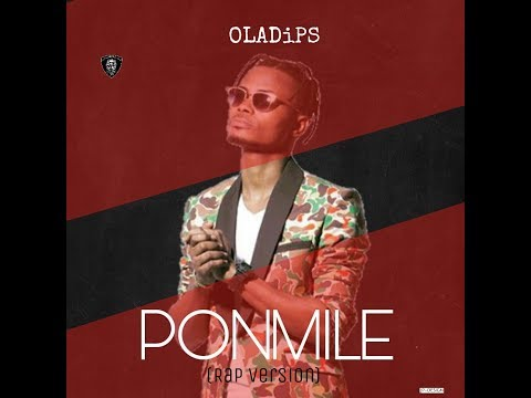 Oladips - Ponmile (Rap Version) [Mp3 Music Audio Download] Link via description