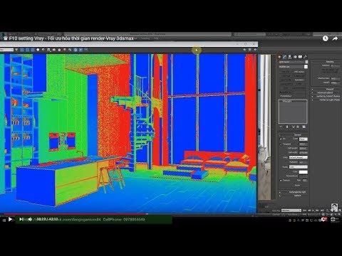 ♛ F10 setting Vray Phần 1. - Tối ưu hóa thời gian render Vray 3dsmax