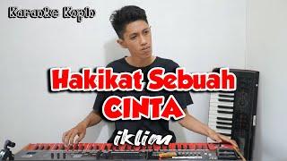 Download HAKIKAT SEBUAH CINTA Karaoke Koplo Nada Cewek Lirik Tanpa Vokal - Iklim