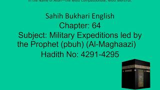 0859 Bukhari English Ch 64 Military Expeditions led by the Prophet (pbuh) Part 69 of 105 H 4291-4295