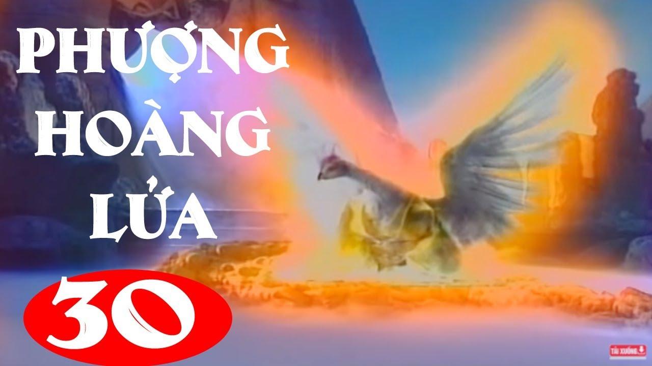 Phượng Hoàng Lửa - Tập 30 | Phim Kiếm Hiệp Trung Quốc Hay Nhất