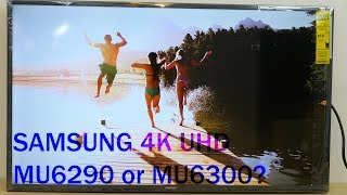 4K ULTRA HD - Samsung  4K UHD HDR Smart TV MU6290 vs 6300 Review Unbox - Video Recorded in 4K