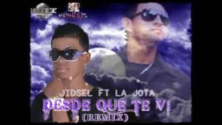 Desde que te vi remix - Jidsel ft La Jota