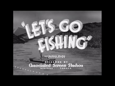 """Let's Go Fishing"" a BC Government film from ca 1948"