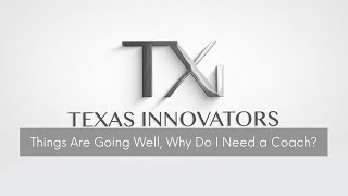 Driving Innovation, Part Four | Things Are Going Well, Why Do I Need A Coach?