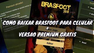 COMO TER BRASFOOT PREMIUM DE GRAÇA + BAIXAR BRASFOOT MOBILE / PARA CELULAR | 2018 | TUTORIAL HACK