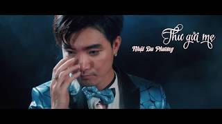 MV THƯ GỬI MẸ - NHẬT DU PHƯƠNG   Đánh dấu sự trở lại sau nhiều năm bằng ca khúc cảm động về Mẹ