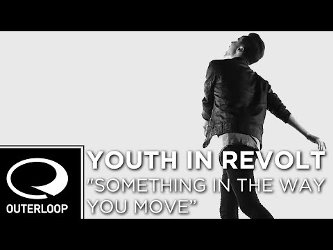 Youth In Revolt - Something In The Way You Move