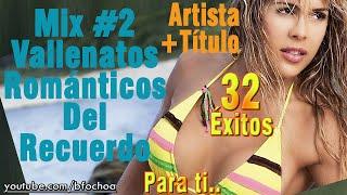 Mix - Vallenatos Románticos del Recuerdo 2/2