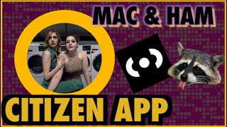 Citizen App - MAC & HAM