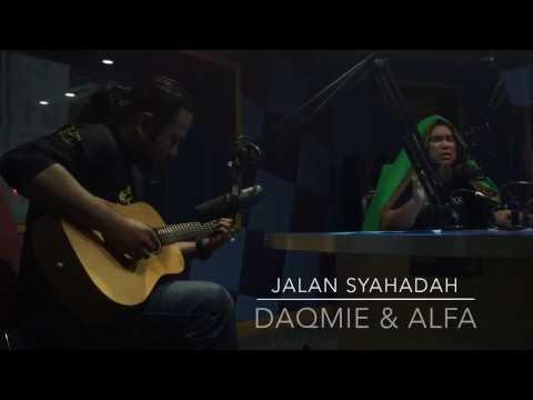 Jalan Syahadah - Daqmie & Alfa