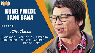 Ato Arman - Kung Pwede Lang Sana (Official Lyric Video)