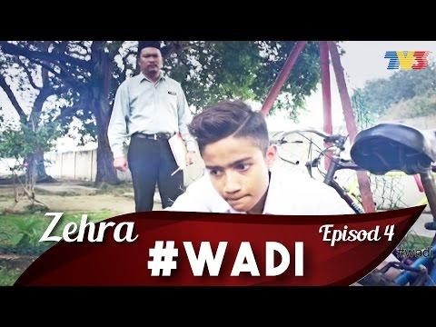 Zehra : Wadi episod 4