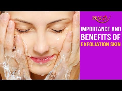Watch Importance and Benefits of Exfoliation Skin