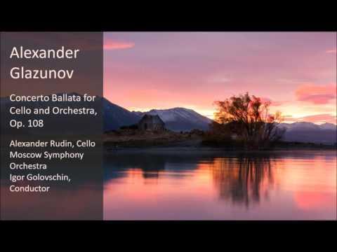 Alexander Glazunov - Concerto Ballata for Cello and Orchestra, Op. 108