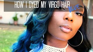 How I dyed my Aliexpress VIRGO HAIR blue 💙💙