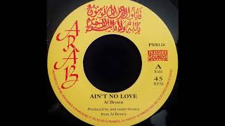 Download AL BROWN - Ain't No Love [1975] MP3 song and Music Video