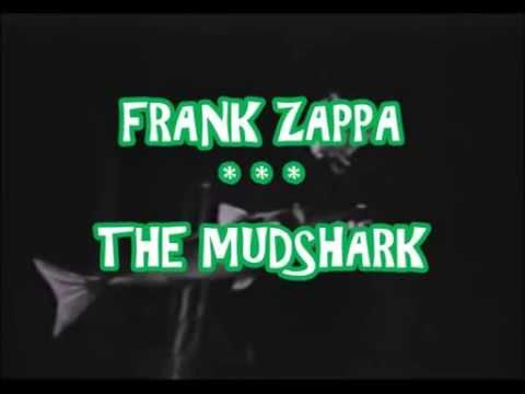 FRANK ZAPPA    THE MUDSHARK