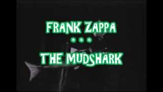 FRANK ZAPPA    THE MUDSHARK
