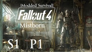 Let's Play Fallout 4: Mistborn ((Modded Survival)) S1P1 Birth of a Mistborn
