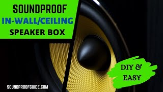 In Ceiling Speaker Enclosure - DIY Soundproof Backer Box