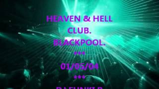 1 # HEAVEN & HELL CLUB...BLACKPOOL.