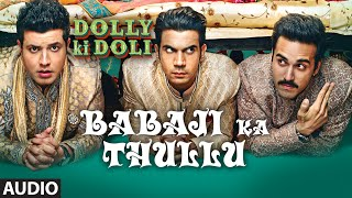 'Babaji Ka Thullu' FULL AUDIO Song | Dolly Ki Doli | T-series