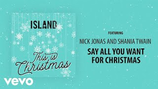 Nick Jonas - Say All You Want For Christmas (Audio) ft. Shania Twain