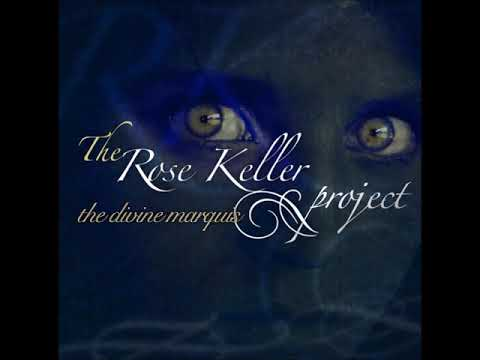 the-rose-keller-project---the-divine-marquis-(f.a.)-enigmatic,-downtempo,-chillout,-new-age