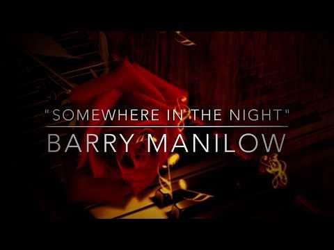 Somewhere In the Night (w/lyrics)  ~ Barry Manilow