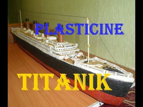 Как сделать из пластилина титаник