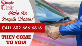 Windshield Replacement Mesa AZ | Simple Choice Auto Glass