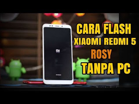 cara-flash-xioami-redmi-5-tanpa-pc